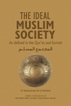 The Ideal Muslim Society as Defined in the Qur'an and Sunnah