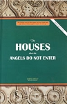 The Houses the Angels do not Enter