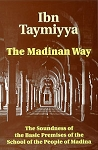 The Madinan Way: The Soundness of the Basic Premises of the School of the People of Madina