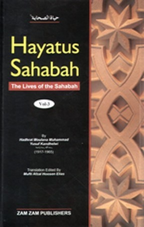 Hayatus Sahabah - The Lives of the Sahaba (3 volumes)