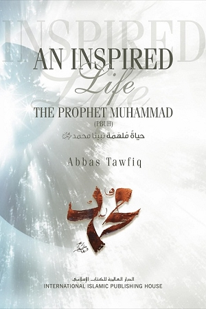 An Inspired Life: A Biography of Prophet Muhammad (pbuh)