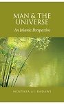 Man & the the Universe: An Islamic Perspective