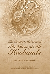 The Prophet Muhammad (pbuh): The Best of All Husbands (hardback)