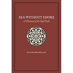 Sea Without Shore - A Manual of the Sufi Path (new!)