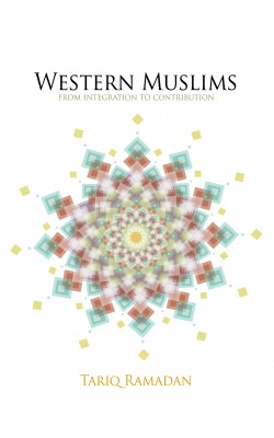 Western Muslims: From Integration to Contribution