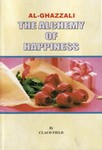Imam Al-Ghazali's The Alchemy of Happiness (Kimiya'e Saadat)