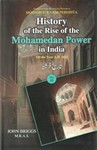History of the Rise of Mohamedan Power in India (4 Volumes)