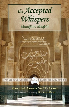 The Accepted Whispers (New Translation of Munajaat-e-Maqbul)