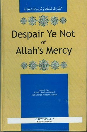 Despair Ye Not of Allah's Mercy