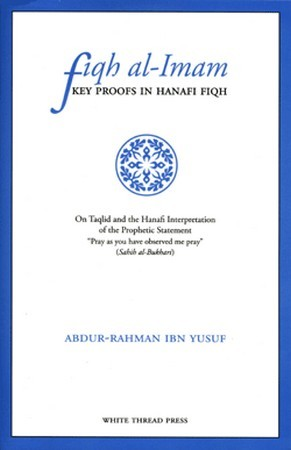 Fiqh Al-Imam: Key Proofs in Hanafi Fiqh