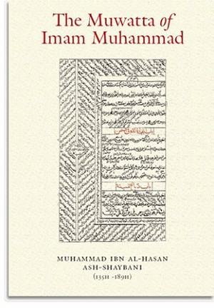 The Muwatta of Imam Muhammad al-Shaybani (Turath Publishing)