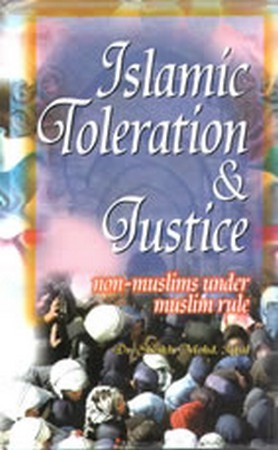 Islamic Toleration & Justice - Non Muslims under Muslim rule