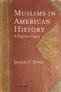 Muslims in American History- A Forgotten Legacy