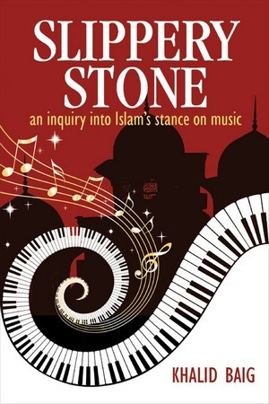 Slippery Stone: An Inquiry into Islam's Stance on Music