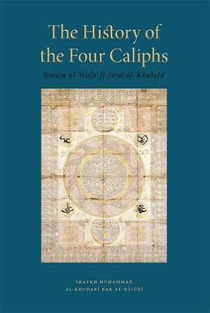 The History of the Four Caliphs (Itmam al-Wafa fi Sirat al-Khulafa)