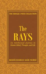 The Rays: Reflections on Islamic Belief, Thought, Worship, and Action