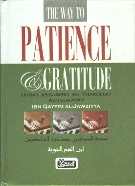 The Way to Patience & Gratitude (Uddat As-sabirin Wa Thakhirat Ash-Shakirin)